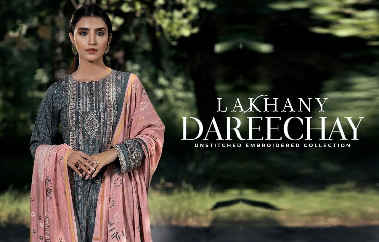 Dareechay Unstitched Collection By Lakhany- Add Colors To Your Life!